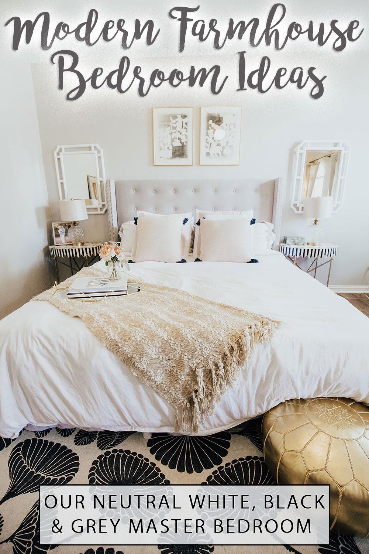 Easy Farmhouse Master Bedroom Ideas Our Modern Neutral Bedroom